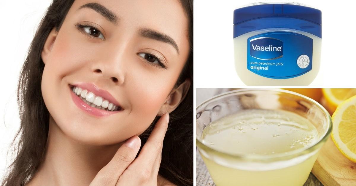 Vaselina Limón Y Vitamina E Los Ingredientes Perfectos Para Tener Un Rostro De Envidia